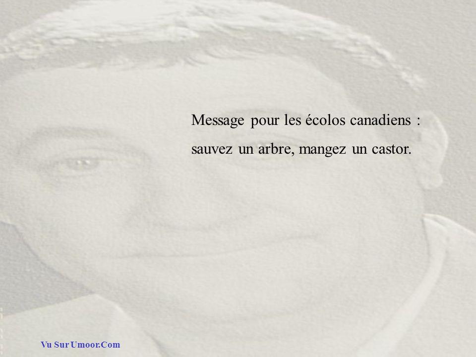 Vu Sur Umoor.Com Message pour les écolos canadiens : sauvez un arbre, mangez un castor.
