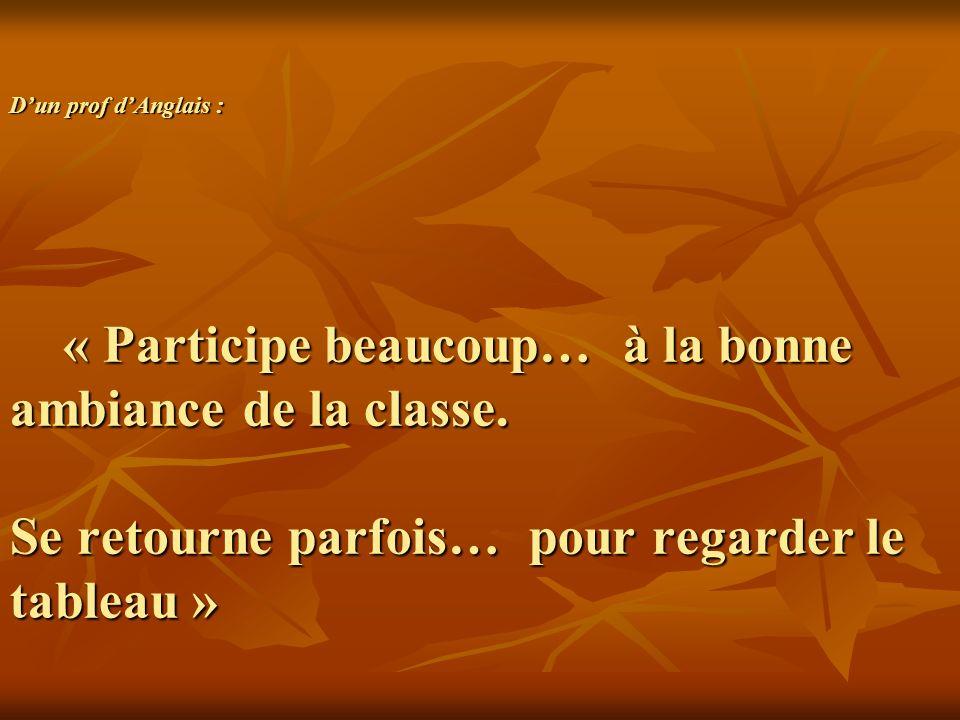Dun prof dAnglais : « Participe beaucoup… à la bonne ambiance de la classe.