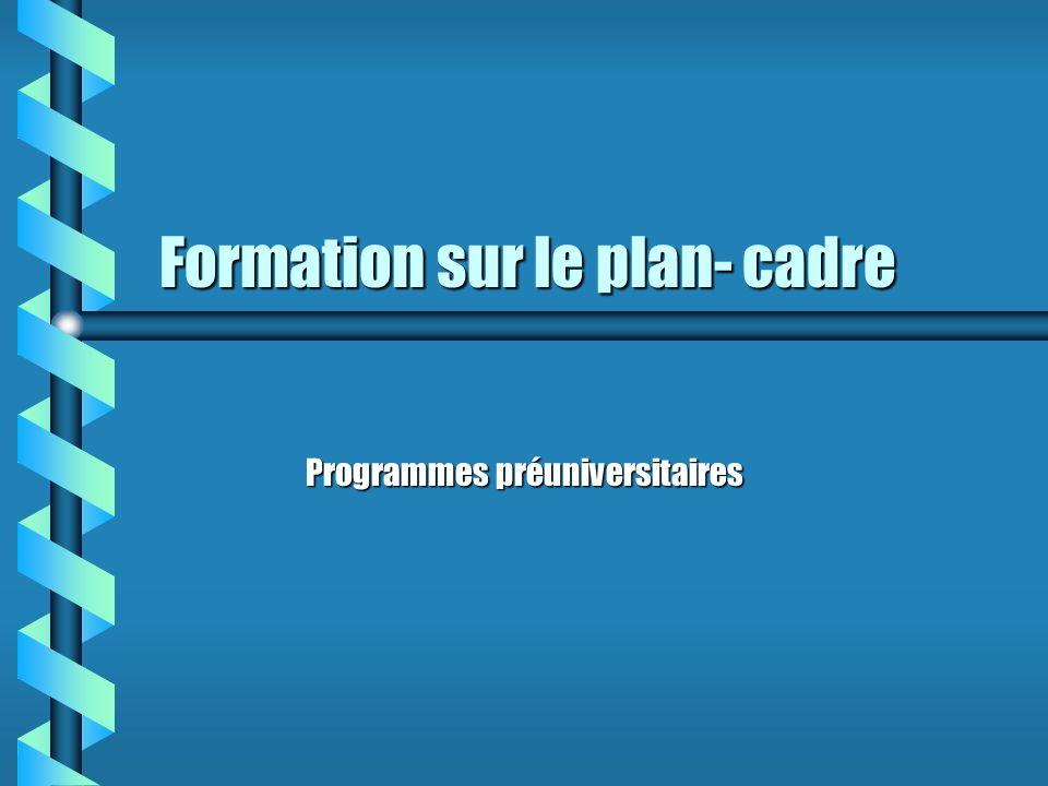 Formation sur le plan- cadre Programmes préuniversitaires