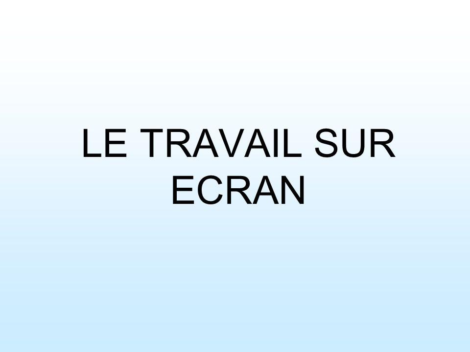 LE TRAVAIL SUR ECRAN