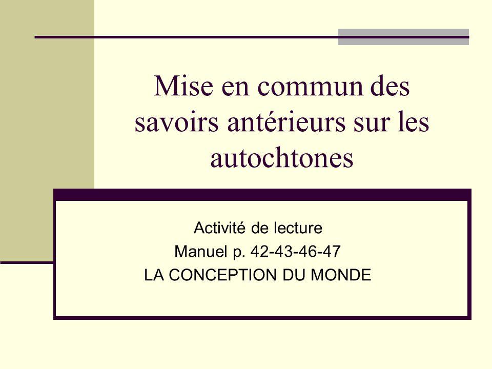 Mise en commun des savoirs antérieurs sur les autochtones Activité de lecture Manuel p.