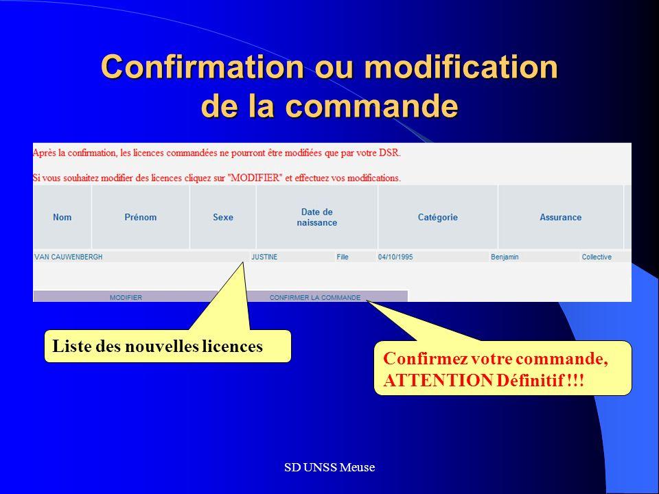 SD UNSS Meuse Confirmation ou modification de la commande Confirmez votre commande, ATTENTION Définitif !!.