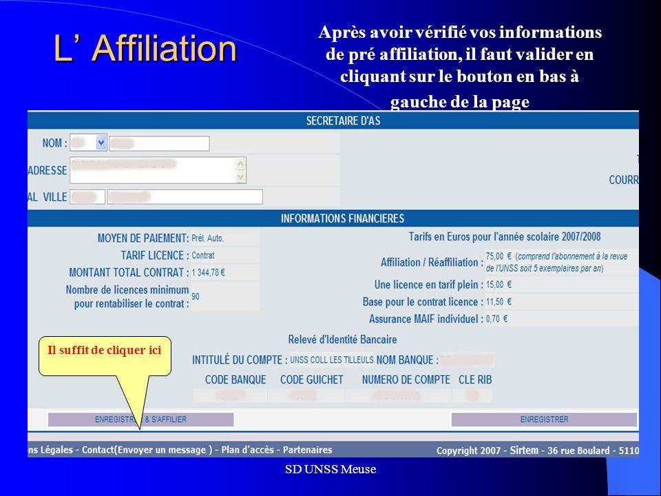 SD UNSS Meuse L Affiliation L Affiliation Après avoir vérifié vos informations de pré affiliation, il faut valider en cliquant sur le bouton en bas à gauche de la page Il suffit de cliquer ici