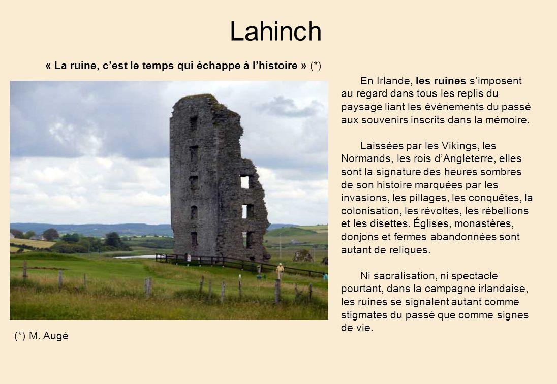 Lahinch « La ruine, cest le temps qui échappe à lhistoire » (*) (*) M.