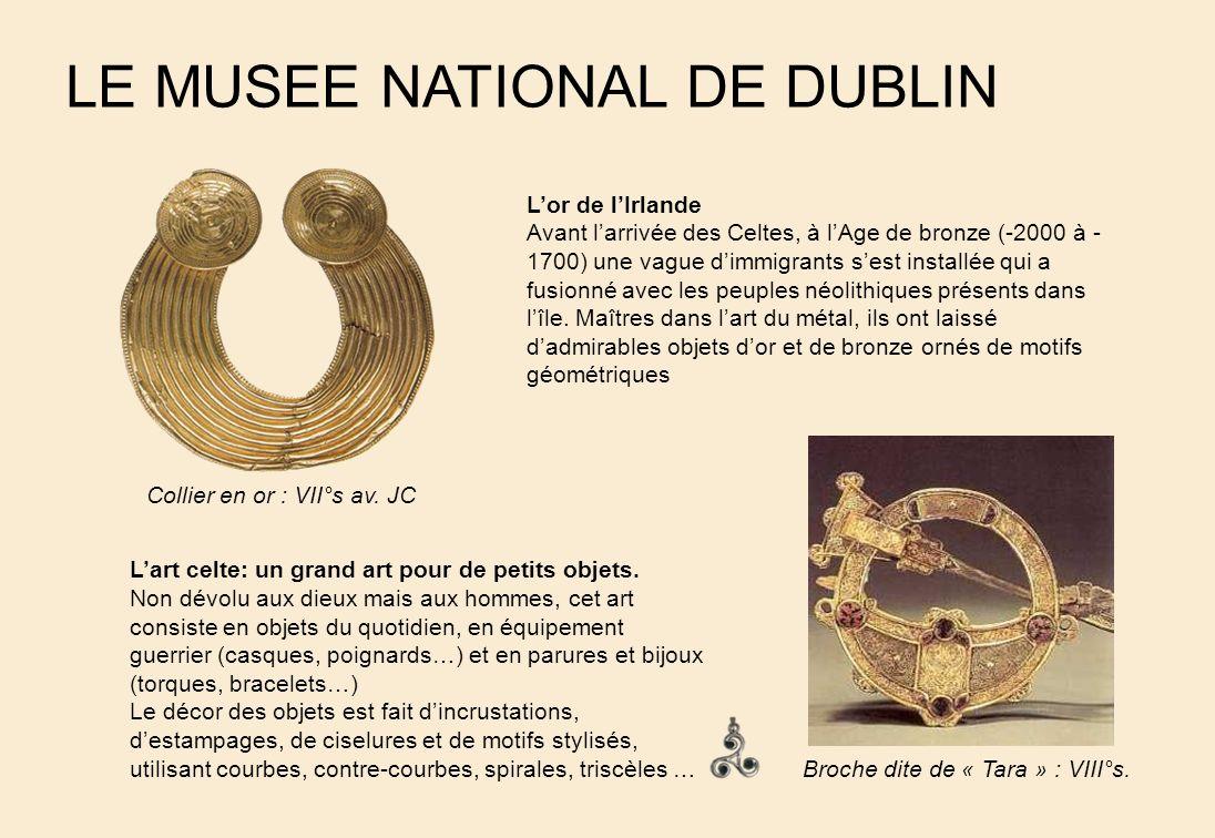 LE MUSEE NATIONAL DE DUBLIN Lart celte: un grand art pour de petits objets.