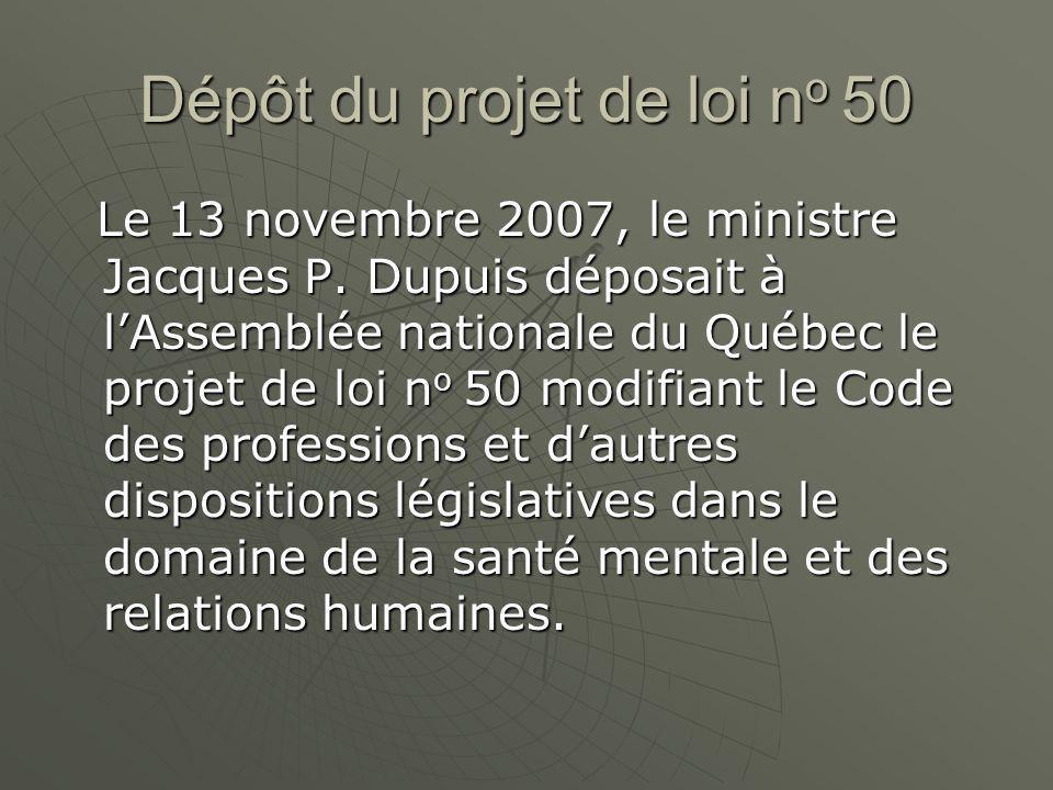 Dépôt du projet de loi n o 50 Le 13 novembre 2007, le ministre Jacques P.