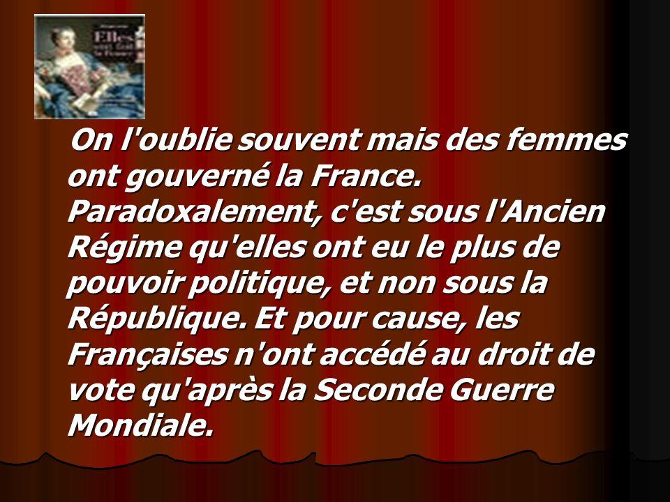 On l oublie souvent mais des femmes ont gouverné la France.