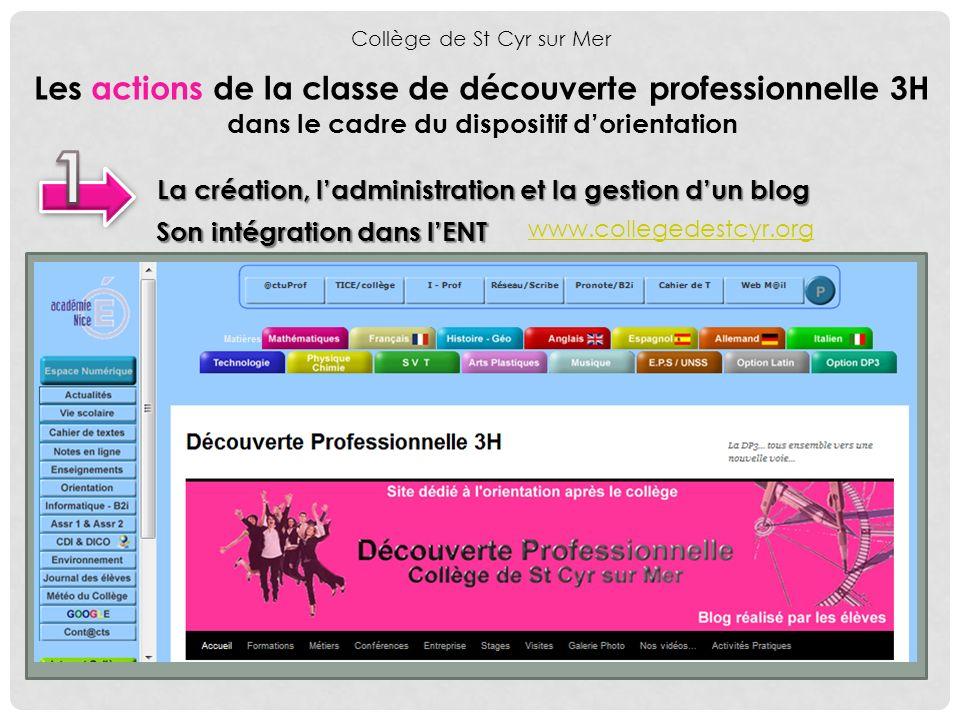 Les actions de la classe de découverte professionnelle 3H dans le cadre du dispositif dorientation Collège de St Cyr sur Mer La création, ladministrat