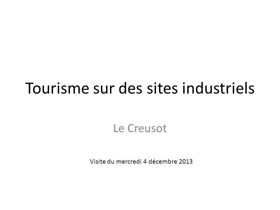 Tourisme sur des sites industriels Le Creusot Visite du mercredi 4 décembre 2013