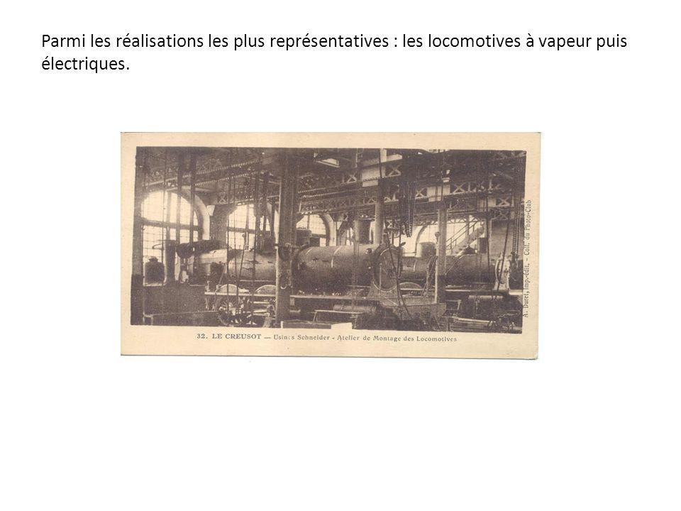 Parmi les réalisations les plus représentatives : les locomotives à vapeur puis électriques.