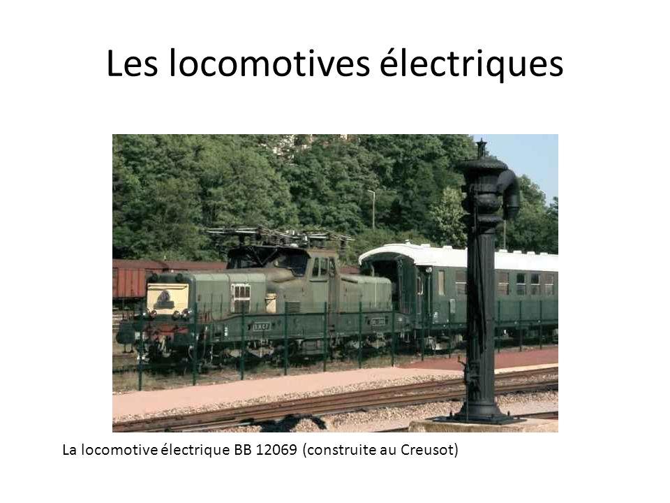 Les locomotives électriques La locomotive électrique BB 12069 (construite au Creusot)