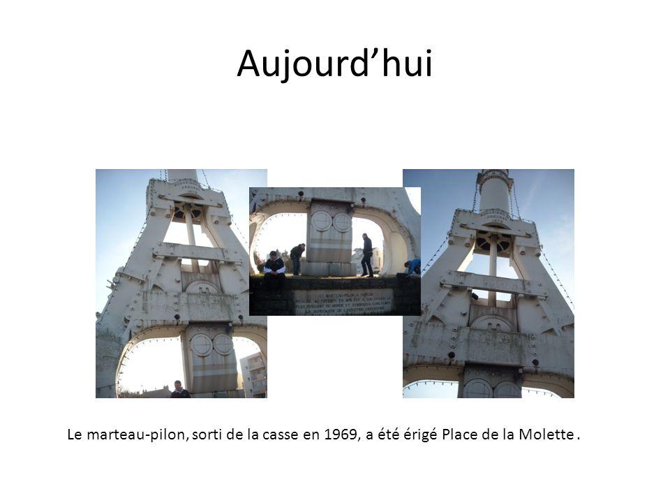 Aujourdhui Le marteau-pilon, sorti de la casse en 1969, a été érigé Place de la Molette.