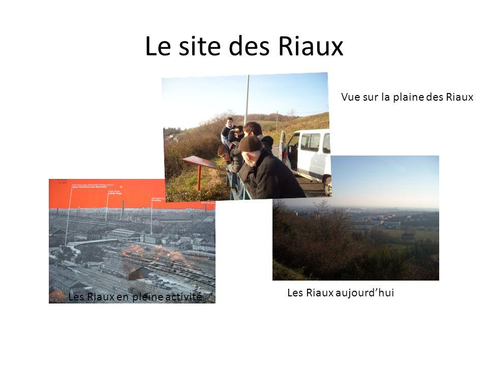 Le site des Riaux Les Riaux en pleine activité Les Riaux aujourdhui Vue sur la plaine des Riaux