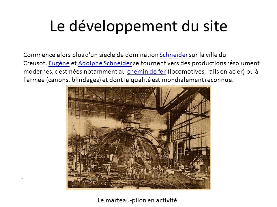 Le développement du site. Commence alors plus d'un siècle de domination Schneider sur la ville du Creusot. Eugène et Adolphe Schneider se tournent ver