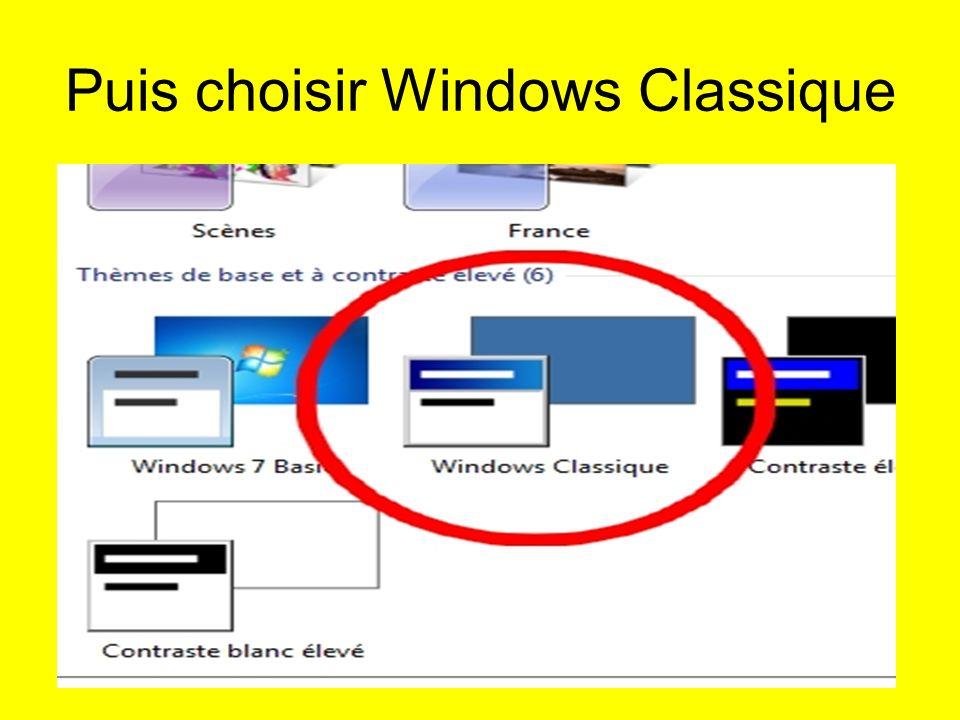 Puis choisir Windows Classique