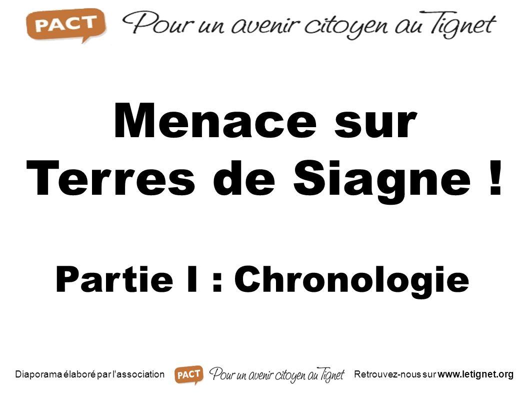 Partie I : Chronologie Menace sur Terres de Siagne ! Diaporama élaboré par l'associationRetrouvez-nous sur www.letignet.org
