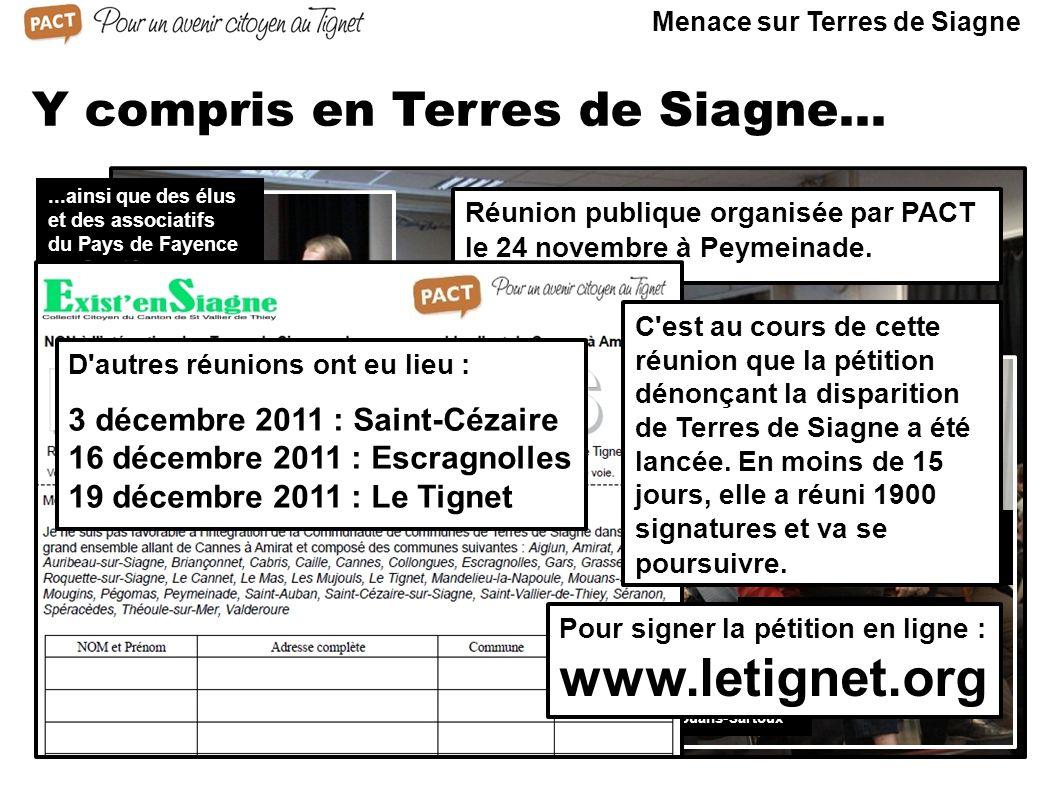 Y compris en Terres de Siagne... Réunion publique organisée par PACT le 24 novembre à Peymeinade. On y aura noté entre autres la présence de : Maxime