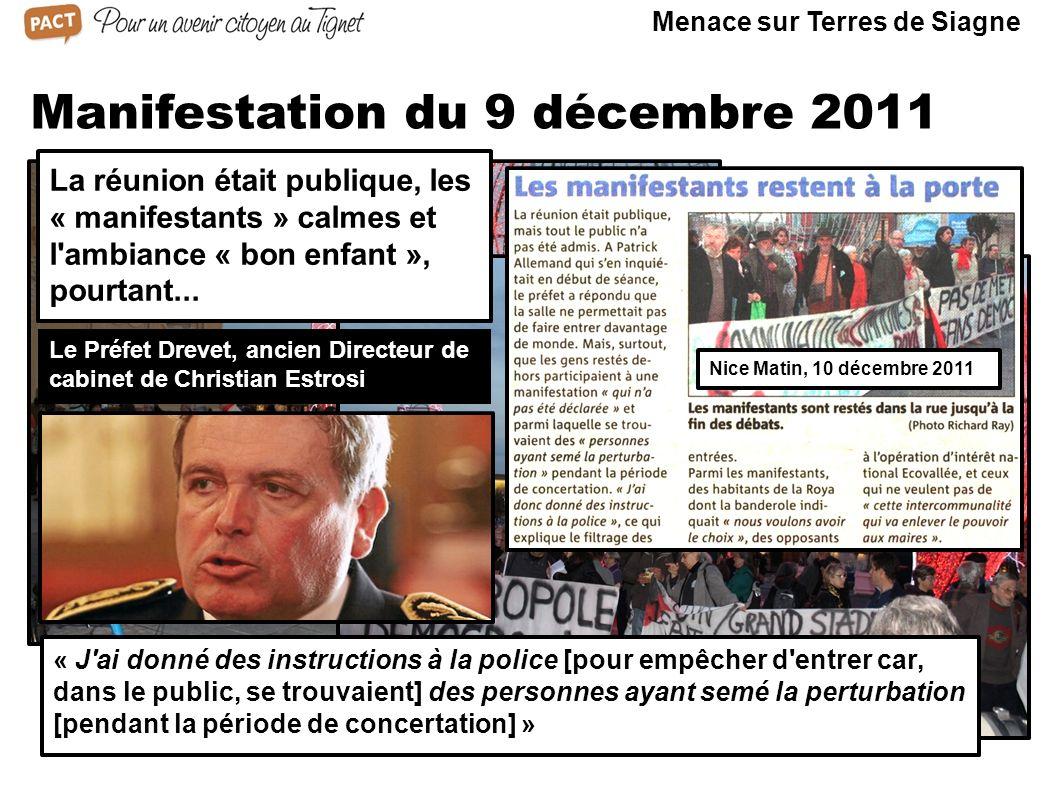 Manifestation du 9 décembre 2011 Le 9 décembre 2011, 17 h, la CDCI devait émettre son avis sur le projet du Préfet. A l'initiative des associations de