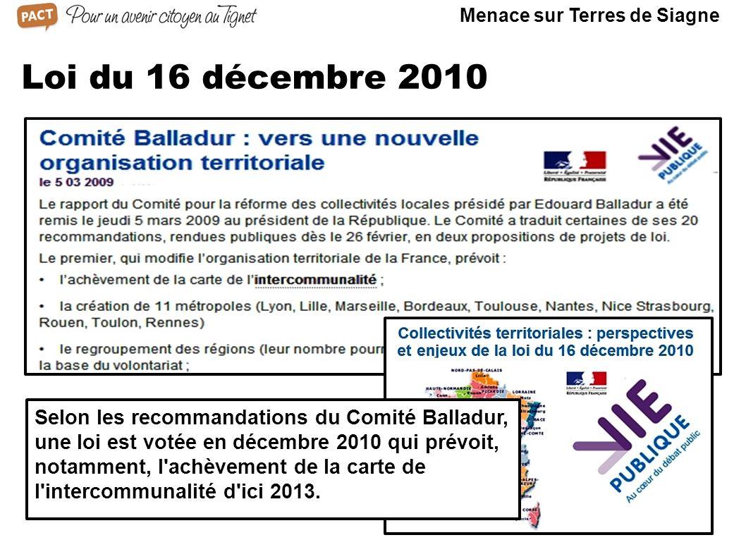 Loi du 16 décembre 2010 Selon les recommandations du Comité Balladur, une loi est votée en décembre 2010 qui prévoit, notamment, l'achèvement de la ca