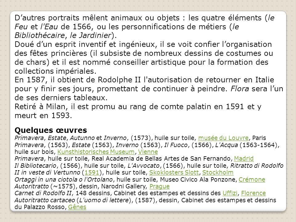 Dautres portraits mêlent animaux ou objets : les quatre éléments (le Feu et l Eau de 1566, ou les personnifications de métiers (le Bibliothécaire, le Jardinier).