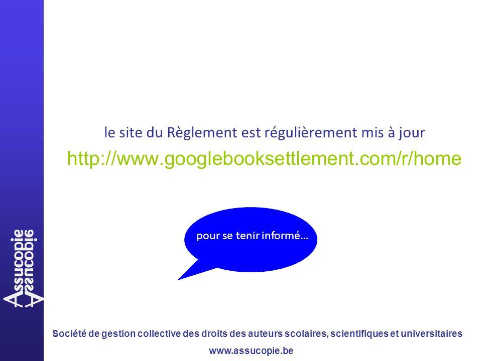 Société de gestion collective des droits des auteurs scolaires, scientifiques et universitaires www.assucopie.be le site du Règlement est régulièremen