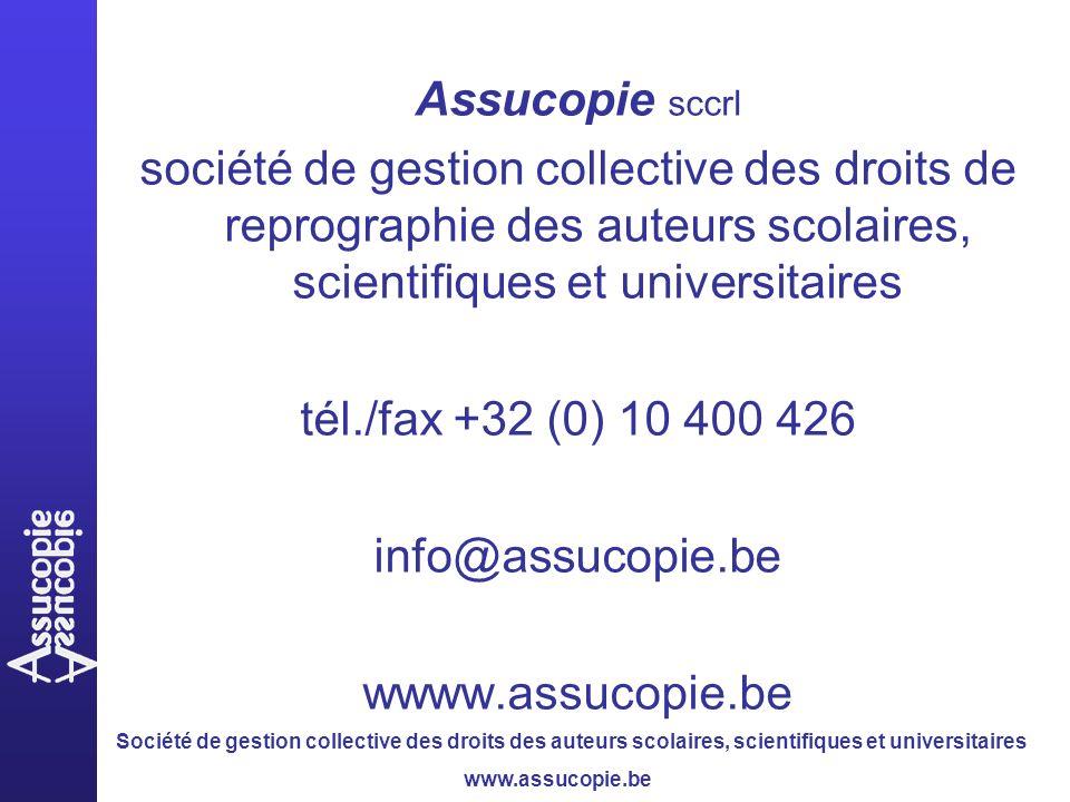 Société de gestion collective des droits des auteurs scolaires, scientifiques et universitaires www.assucopie.be Assucopie sccrl société de gestion co