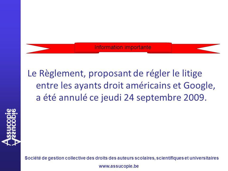 Société de gestion collective des droits des auteurs scolaires, scientifiques et universitaires www.assucopie.be Le Règlement, proposant de régler le