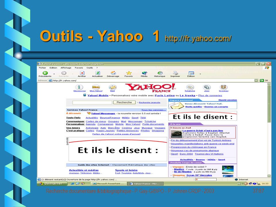Recherche documentaire & bibliographique - P. Gay-GIBIPO - P. Johner-CRDP - 200337/87 Outils - Yahoo 1 http://fr.yahoo.com/