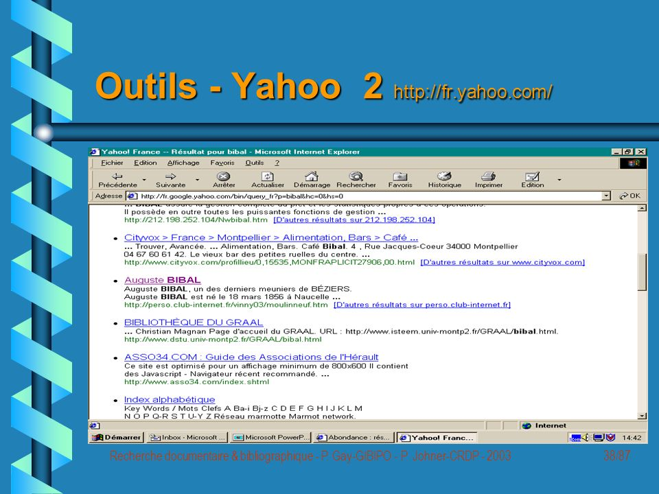 Recherche documentaire & bibliographique - P. Gay-GIBIPO - P. Johner-CRDP - 200338/87 Outils - Yahoo 2 http://fr.yahoo.com/