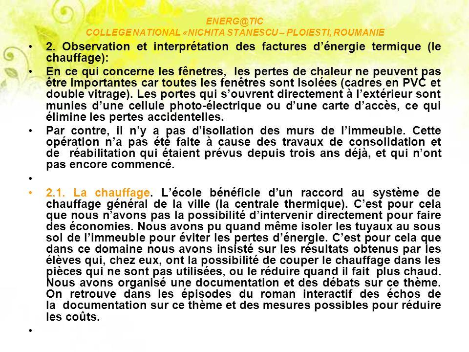 ENERG@TIC COLLEGE NATIONAL «NICHITA STANESCU – PLOIESTI, ROUMANIE 2. Observation et interprétation des factures dénergie termique (le chauffage): En c