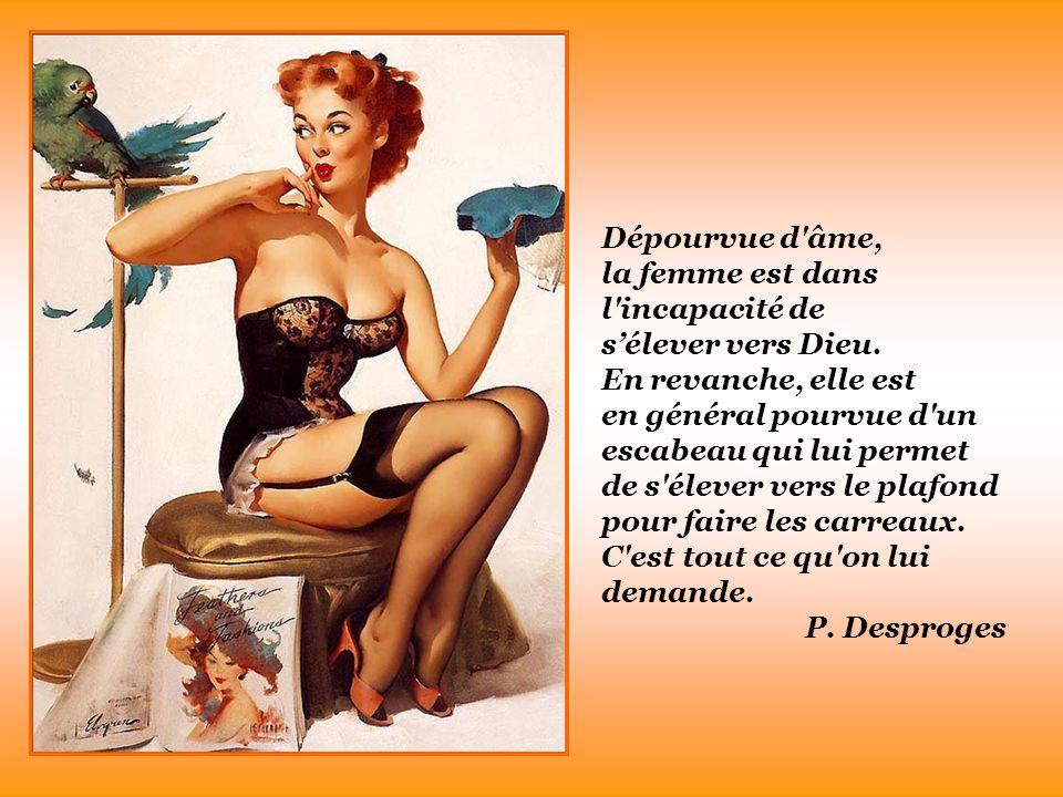 Celui qui cherche une femme : belle, bonne et intelligente, n en cherche pas une mais trois.
