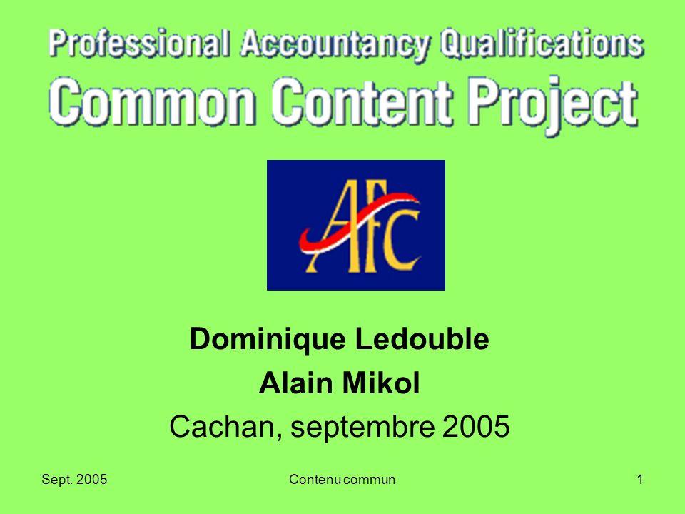Sept. 2005Contenu commun1 Dominique Ledouble Alain Mikol Cachan, septembre 2005