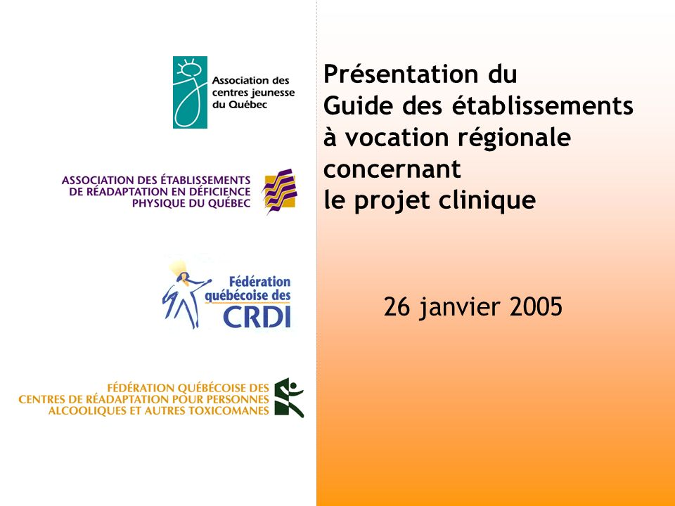 Présentation du Guide des établissements à vocation régionale concernant le projet clinique 26 janvier 2005