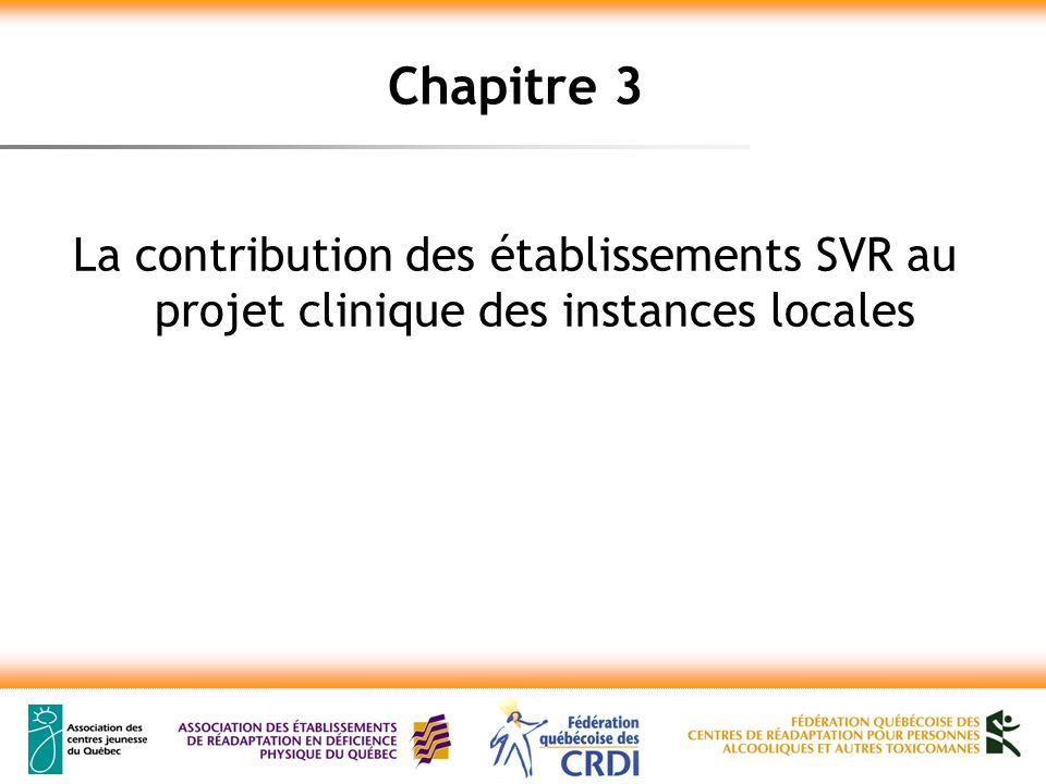 Chapitre 3 La contribution des établissements SVR au projet clinique des instances locales