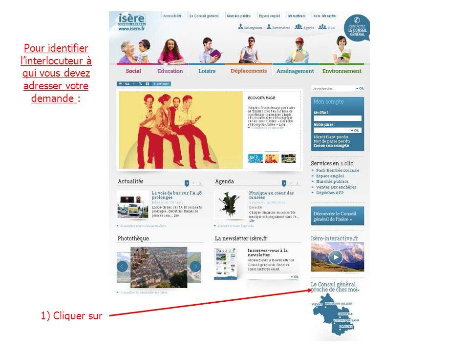 1) Cliquer sur Pour identifier linterlocuteur à qui vous devez adresser votre demande :