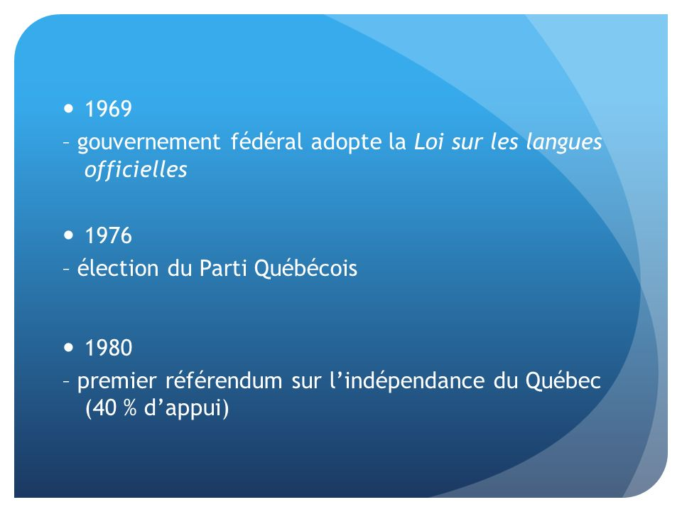 1982 – adopte la Charte canadienne des droits et libertés, article 23 – clé de voûte pour le développement et lépanouissement des deux minorités de langue officielle