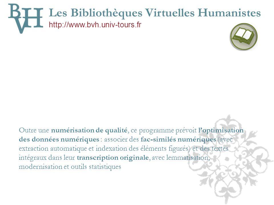 400 ouvrages Fac-similés numérisés Tours (CESR – fonds Brunot, Bibliothèque universitaire – Bibliothèque municipale) Blois (Bibliothèque municipale) R