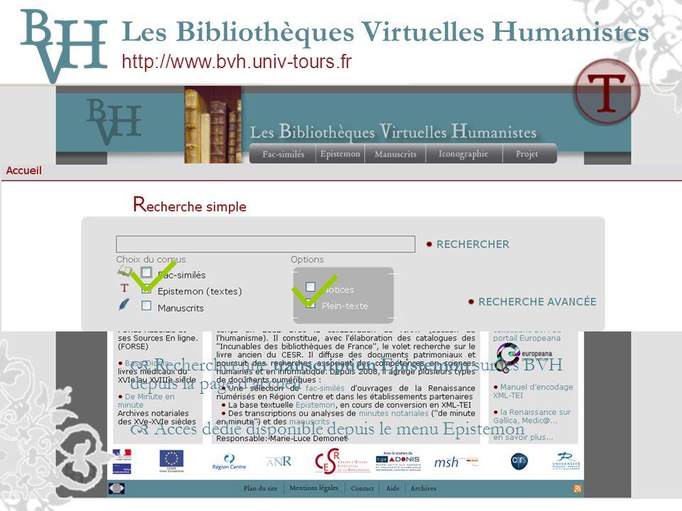 Les Bibliothèques Virtuelles Humanistes http://www.bvh.univ-tours.fr Rechercher une transcription Epistemon sur les BVH depuis la page daccueil Accès