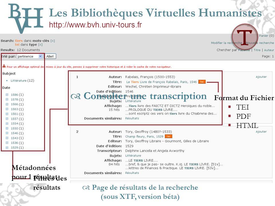 Les Bibliothèques Virtuelles Humanistes http://www.bvh.univ-tours.fr Page de résultats de la recherche (sous XTF, version béta) Filtres des résultats