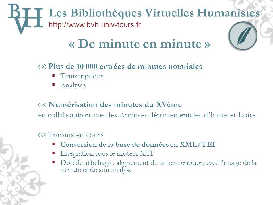 « De minute en minute » Plus de 10 000 entrées de minutes notariales Transcriptions Analyses Numérisation des minutes du XVème en collaboration avec l