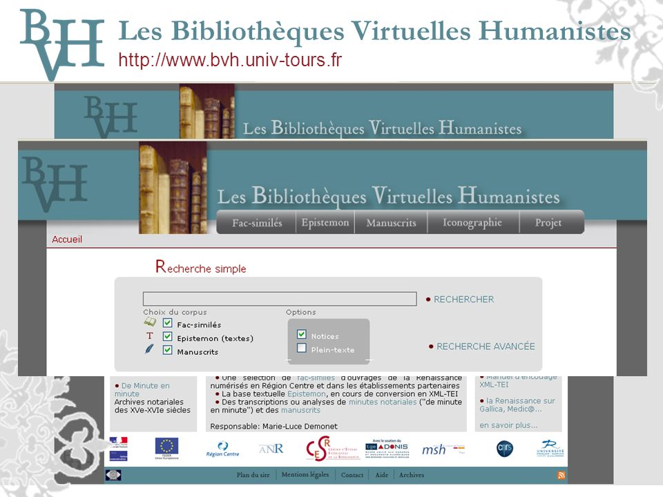 Les Bibliothèques Virtuelles Humanistes http://www.bvh.univ-tours.fr Page de résultats de la recherche (sous XTF, version béta) Filtres des résultats Métadonnées pour 1 résultat Format du Fichier TEI PDF HTML Consulter une transcription