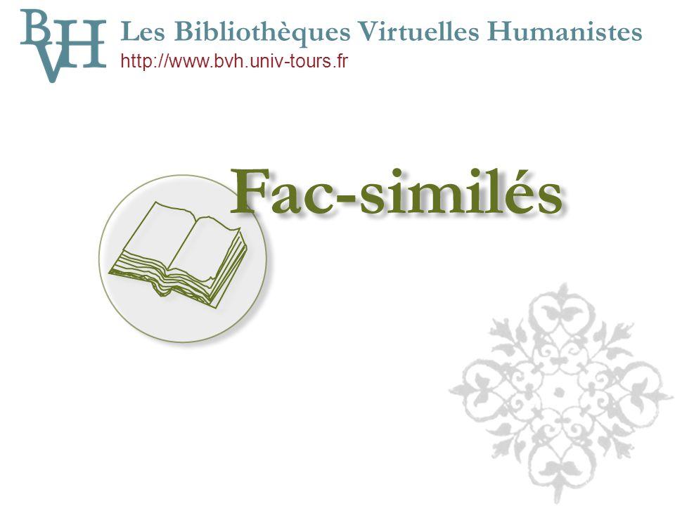 Les Bibliothèques Virtuelles Humanistes http://www.bvh.univ-tours.fr Zoom Zoom en ligne Pour les ouvrages de grands formats Composant Zoomifyer EZ v3.0.