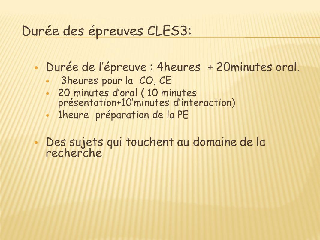 Durée des épreuves CLES3: Durée de lépreuve : 4heures + 20minutes oral.