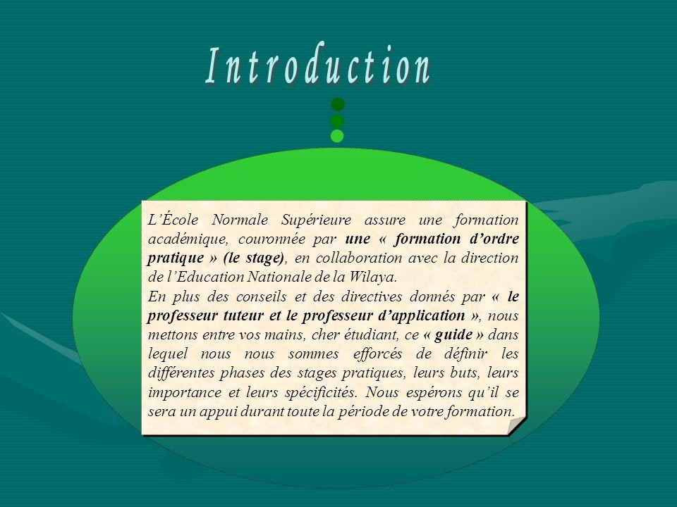 LÉcole Normale Supérieure assure une formation académique, couronnée par une « formation dordre pratique » (le stage), en collaboration avec la direct