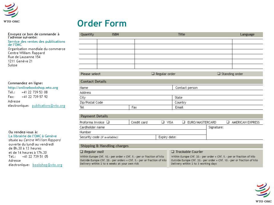Envoyez ce bon de commande à l'adresse suivante: Service des ventes des publications de l'OMC Organisation mondiale du commerce Centre William Rappard