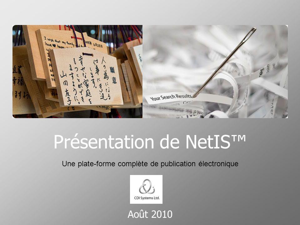 Août 2010 Présentation de NetIS Une plate-forme complète de publication électronique