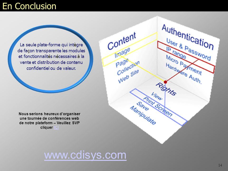 14 La seule plate-forme qui intègre de façon transparente les modules et fonctionnalités nécessaires à la vente et distribution de contenu confidentiel ou de valeur.
