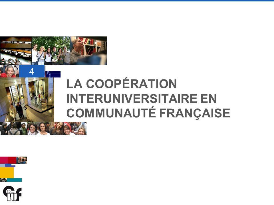 4 4 LA COOPÉRATION INTERUNIVERSITAIRE EN COMMUNAUTÉ FRANÇAISE