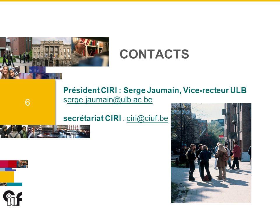 6 6 CONTACTS Président CIRI : Serge Jaumain, Vice-recteur ULB serge.jaumain@ulb.ac.be secrétariat CIRI : ciri@ciuf.beerge.jaumain@ulb.ac.beciri@ciuf.be