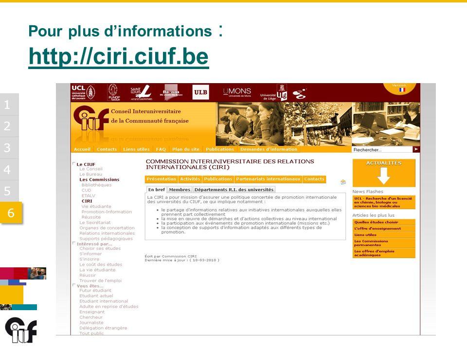 5 3 6 6 1 2 4 Pour plus dinformations : http://ciri.ciuf.be http://ciri.ciuf.be